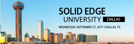 Solid Edge University Makes Its Way to Dallas in September 2017