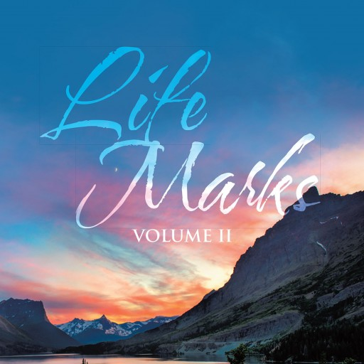 "Wynotta Fowler's New Book ""Life Marks: Volume II"" is a Positively Wonderful Odyssey That Wanders Through the True Beauties That Life Can Provide."