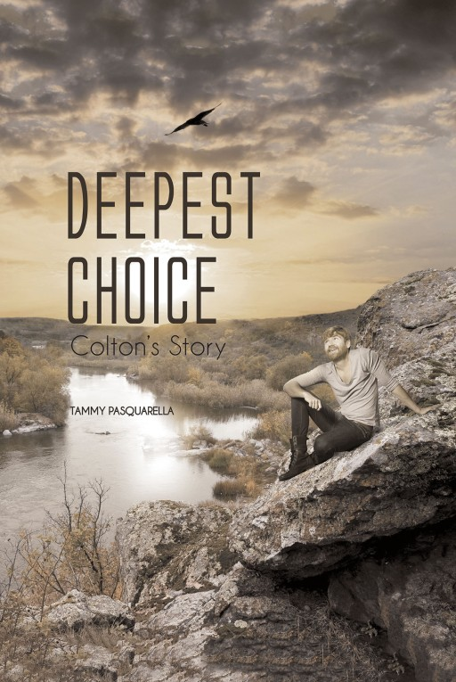 Tammy Pasquarella's New Book 'Deepest Choice' is a Fascinating Account of a Brave and Willing Soul Ready to Make Life-Changing Choices