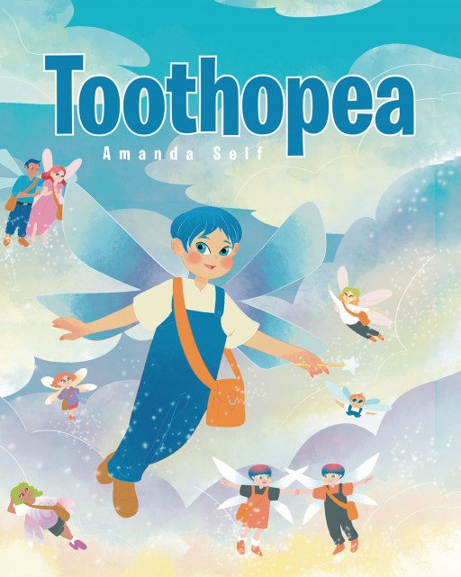 Author Amanda Self's New Book 'Toothopea' is a Charming Illustrated Story About Fairies Living in Toothopea, the Land Where Tooth Fairies Go When Not Collecting Teeth