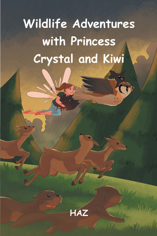 HAZ's New Book 'Wildlife Adventures With Princess Crystal and Kiwi' is an Imaginative Story About the Magical Adventures of a Fairy Princess and an American Kestrel