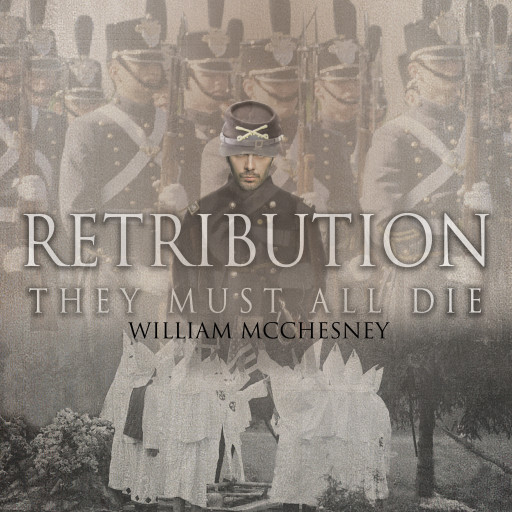William McChesney's New Audiobook, 'Retribution: They Must All Die,' Brings His Paperback Book to Life With a Stirring Audio Narrative of an Improbable Friendship
