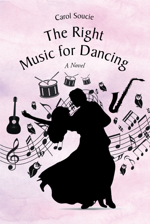 Author Carol Soucie's New Book 'The Right Music for Dancing' Follows a Young Man Who Heads to Hollywood and Meets a Woman Who is a Renowned Musical Legend