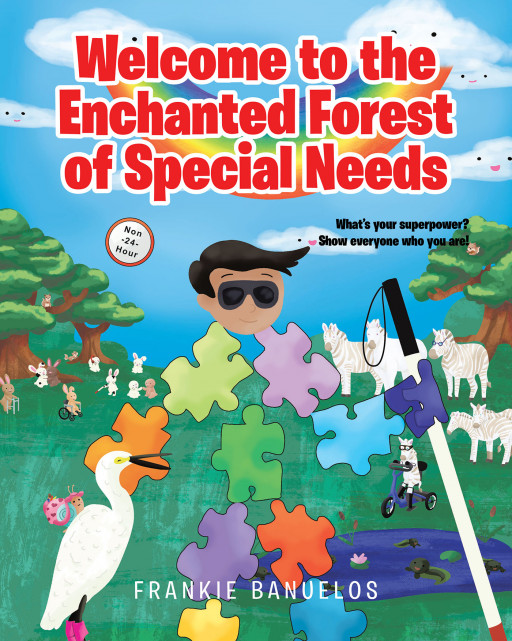 Frankie B.'s New Book 'Welcome to the Enchanted Forest of Special Needs' Shows the Beautiful Lives of Special Needs Children Through a Creative and Colorful Fable