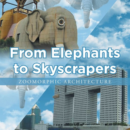 Neill Lundgren's New Book 'From Elephants to Skyscrapers: Zoomorphic Architecture' is a Glorious Look at Architectural Inspiration Taken From Animals and Nature