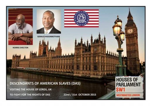 DESCENDANTS of AMERICAN SLAVES (DAS) Visiting the House of Lords, UK on 22-31 OCT 2015 RE DAS Rights