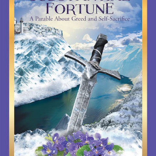 """Steven J. Carlsen's New Book, """"Substantial Fortune"""" is a Page-Turning Tale About a Group of Individuals in Pursuit of a Mysterious and Powerful Treasure."""