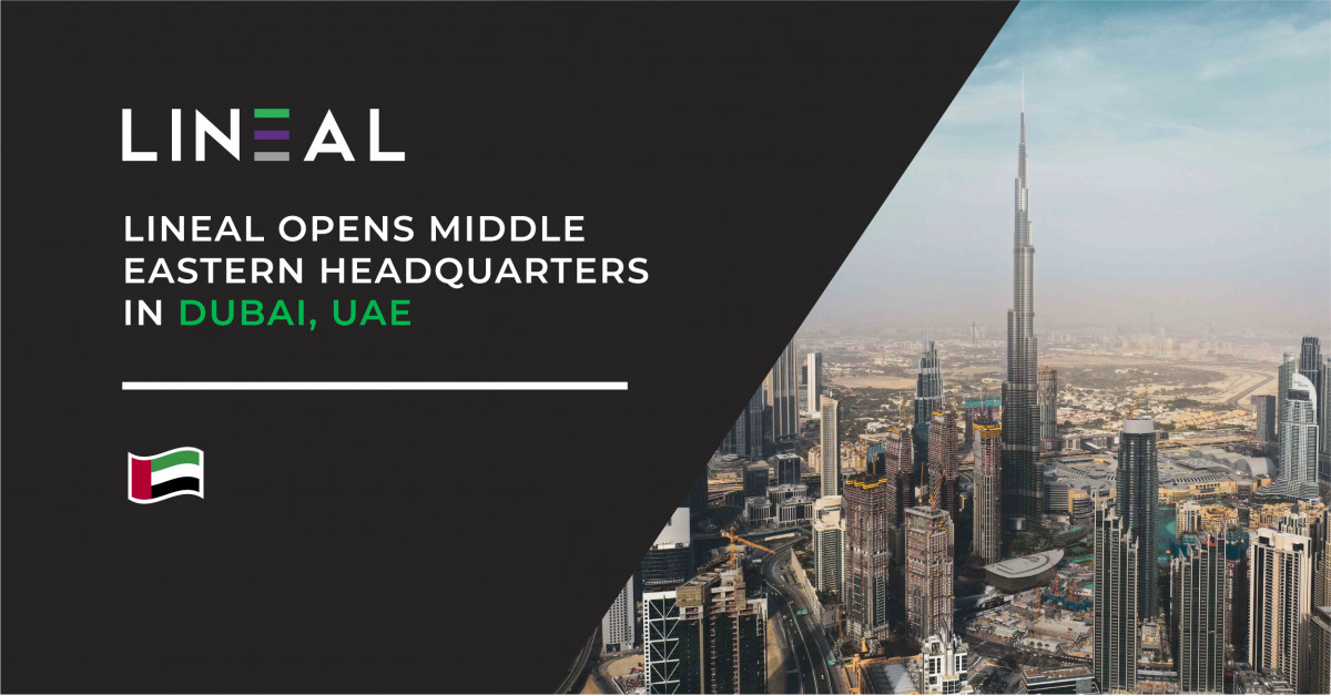 Lineal Opens Middle East HQ in Dubai and Continues Expanding Its Offerings Globally