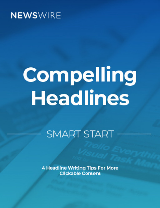 Newswire Shares Advice on How to Write Headlines that Get People to Stop Their Scroll