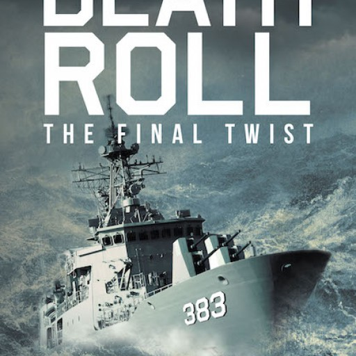 """Robert Eisen's New Book """"Death Roll: The Final Twist"""" is a Riveting Chronicle of a Man's Journey Through Hardship, Love, and Disaster."""