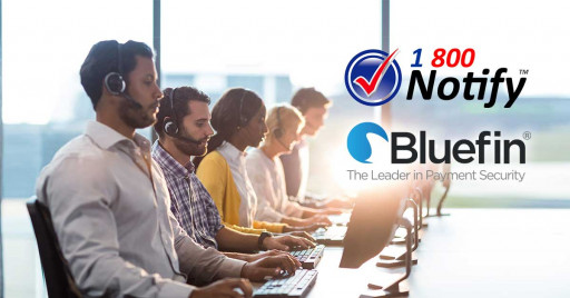 1-800 Notify and Bluefin Announce Partnership for Automated Healthcare Patient Phone Payments through Bluefin's PayConex™ Gateway