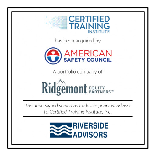 Riverside Advisors Advises Certified Training Institute, Inc. in Sale to American Safety Council, a Portfolio Company of Ridgemont Equity Partners