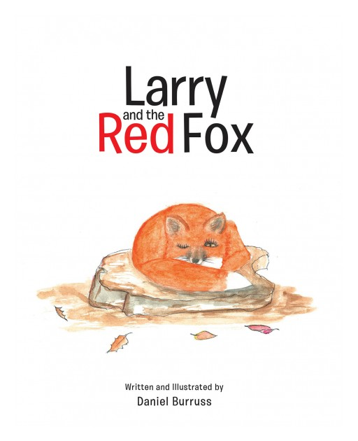 Daniel Burruss's New Book 'Larry and the Red Fox' is an Amusing Tale of a Man and a Talking Fox's Banter on the Mountains