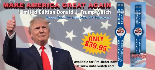 """The Nobel® Watch Company Recently Launched a Limited Edition """"Donald Trump-Make America Great Again"""" Watch"""