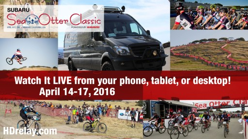 The Sea Otter Classic Expands Its Reach Exponentially via the HDrelay Multi Camera Live Event Vehicle