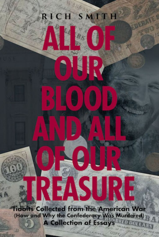 Rich Smith's New Book 'All of Our Blood and All of Our Treasure; is an Account That Discusses Negative Circumstances Plaguing Personas and Societies