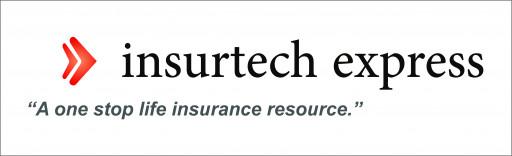 Announcing InsurTech Express Launches a New Innovative Website, InsurTechExpress.com, 'A One Stop Life Insurance Resource'