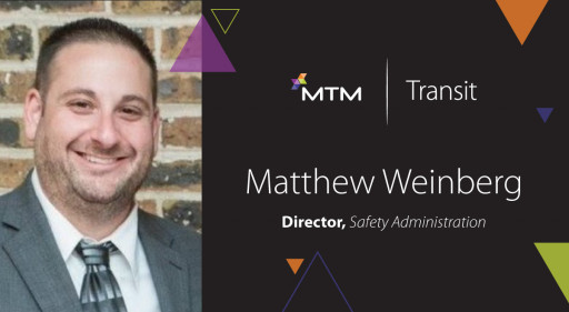 Matthew Weinberg Joins MTM Transit as Director, Safety Administration