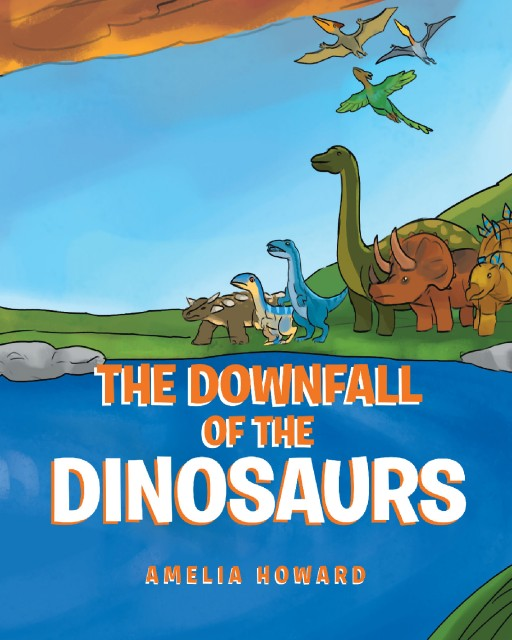 "Amelia Howard's New Book ""The Downfall of the Dinosaurs"" is an Entertaining Children's Book About a World of Dinosaurs and a Lesson on Humility."