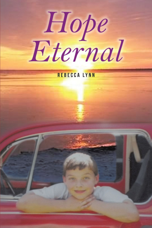 Rebecca Lynn's New Book 'Hope Eternal' Depicts the Beautiful Journey of a Family Through the Challenges and Complications of Illness