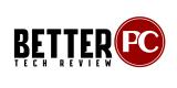 Better PC Tech Review