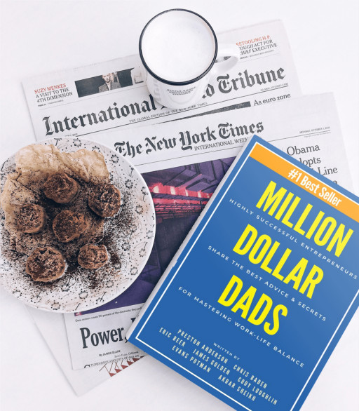 Million Dollar Dads: Highly Successful Entrepreneurs Share the Best Advice & Secrets for Mastering Work-Life Balance