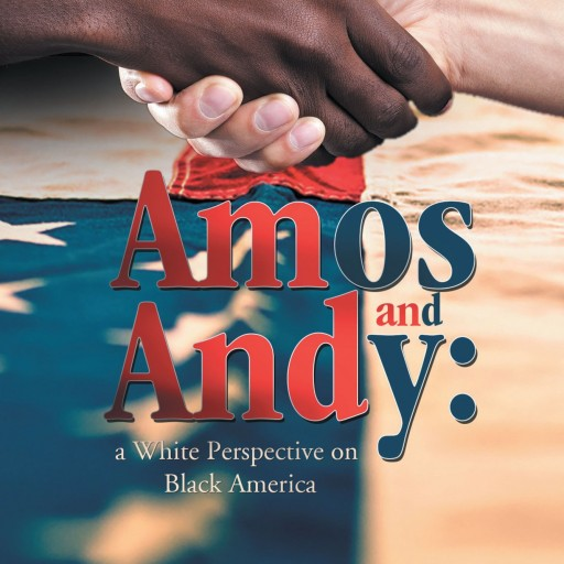 """Dan Sullivan's New Book """"Amos and Andy: A White Perspective on Black America"""" Is A Thought Provoking Sociocultural Critique"""