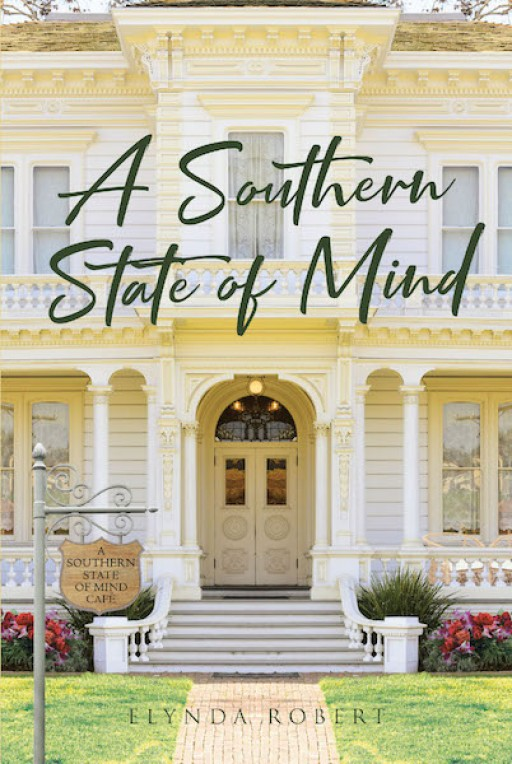 Elynda Robert's New Book 'A Southern State of Mind' is a Captivating Romance Woven in a Lighthearted Tale of Pursuing New Directions in Life