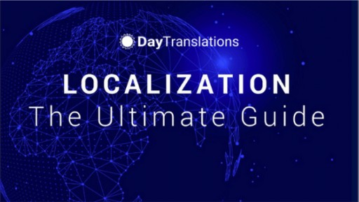 Day Translations Provides the Ultimate Guide to Localization