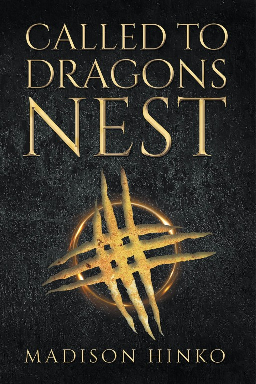 Madison Hinko's New Book 'Called to Dragons Nest' is a Fantasy Novel That Deals With Weighing the Good and the Bad