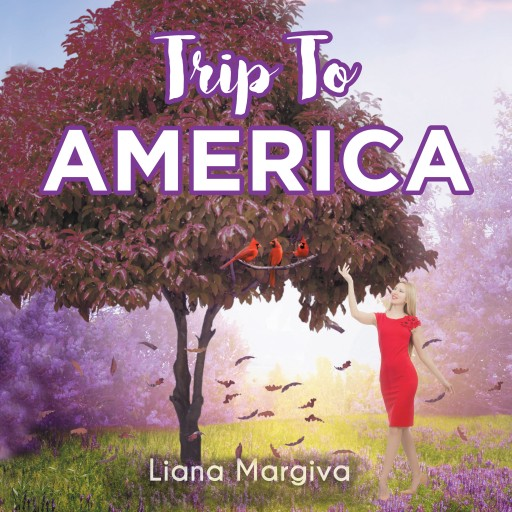 Liana Margiva's New Audiobook 'Trip to America' Chronicles Poignant Journeys Written in Prose and Poetry and Brought to Life With a Stirring Audio Narrative