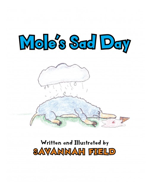 Savannah Field's New Book 'Mole's Sad Day' is a Brief and Wonderful Story of Friendships