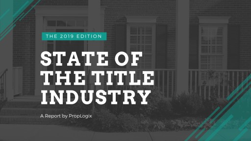 PropLogix Releases State of the Title Industry Report