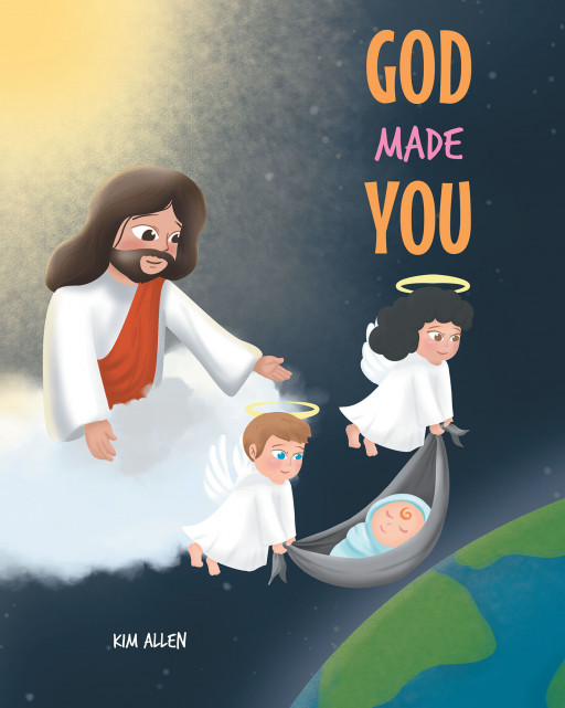 Kim Allen's new book, 'God Made You' is an essential piece sharing the fundamental truth that God created everyone uniquely in His own image