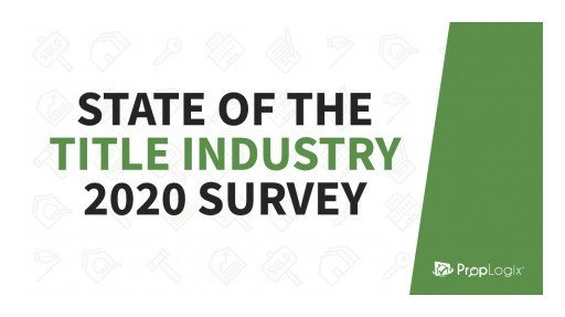PropLogix Opens Annual Survey for State of the Title Industry