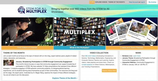 The STEM for All Multiplex is a New, Interactive Video Platform Which Enables Researchers, Educators and Parents Access to Federally Funded, Innovative Programs Aimed at Improving STEM Teaching and Learning