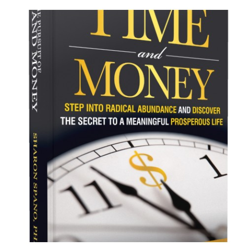The Pursuit of Time and Money, New Book by Dr. Sharon Spano