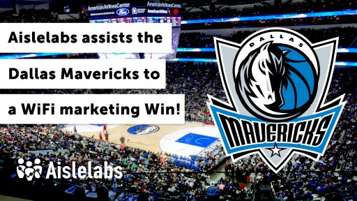 Aislelabs and Dallas Mavericks Premiere Use Case and Testimonial Video