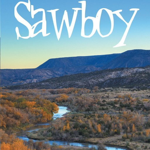 """Will Morgan's New Book """"Sawboy"""" is a Poignant Story Following a Young Boy Who Heads West on His Own to Escape the Influence of His Drunkard Father."""