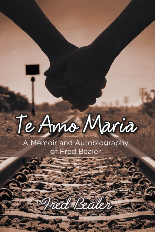 Fred Bealer's New Book 'Te Amo, Maria' Tells the Eventful Lives of the Streges From Their Expulsion From Prussia to Their Migration in America