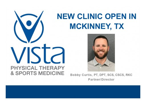 Physical Rehabilitation Network Opens New Clinic in McKinney, TX Under the Vista Rehab Partners Brand