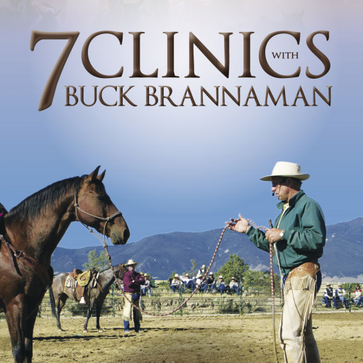 7 Clinics With Buck Brannaman Now Available On-Demand at www.Horse.TV
