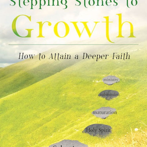 "Terence Davis's New Book ""Stepping Stones to Growth"" is an Inspirational Book Exploring Spiritual Growth and Ministry."
