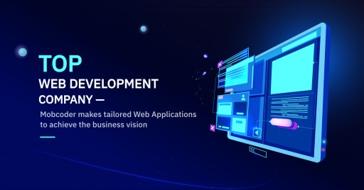 Top Web Development Company—Mobcoder—Makes Tailored Web Applications to Achieve Businesses' Vision