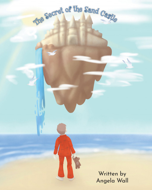 Author Angela Wall's New Book, 'The Secret of the Sand Castle', Is a Sweet Story That Follows Tony, a Young Boy Trying to Voice What Is Missing in His Otherwise Happy Life