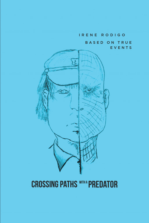 Irene Rodigo's New Book 'Crossing Paths With a Predator' is an Exquisite Story of a Person Who Thrived to Survive in the Middle of the Darkness in Her Life