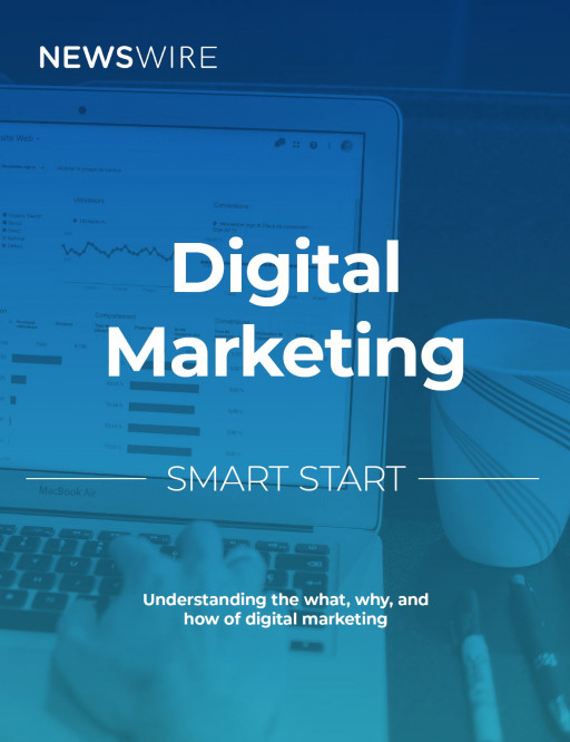 Newswire Explains the What, Why, and How of Digital Marketing in Smart Start Guide