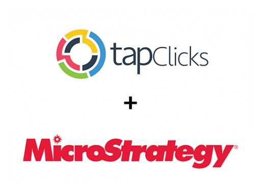 MicroStrategy and TapClicks Expand Strategic Partnership and Release Instant-on MicroStrategy Connection to TapReports and Analytics