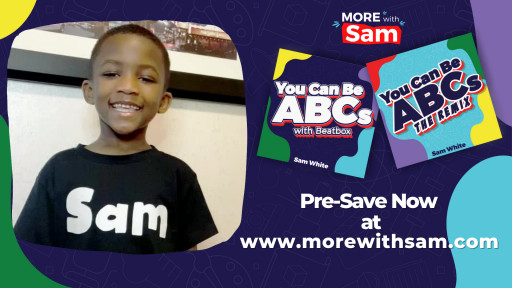 Six-Year-Old Viral Video Sensation Sam to Release Two Official YouCanBeABCs Songs