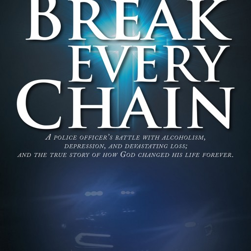 "Jonathan E. Hickory's New Book ""Break Every Chain"" Shares a Police Officer's Point of View of His Personal and Professional Circumstances."